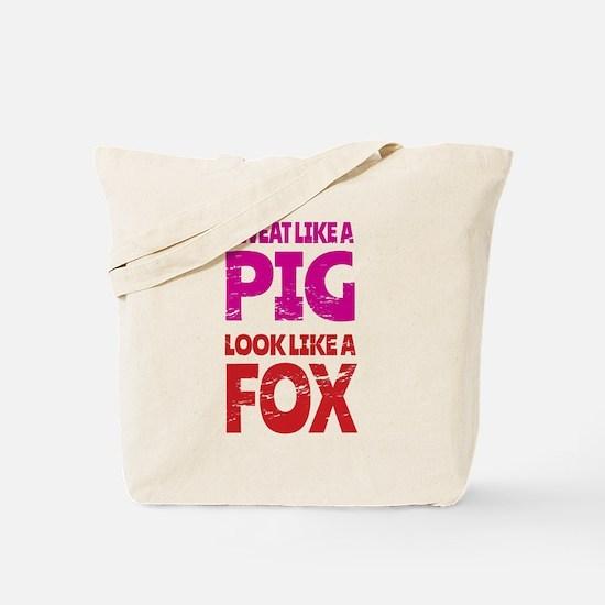 Sweat Like a Pig - Look Like a Fox Tote Bag