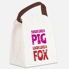Sweat Like a Pig - Look Like a Fo Canvas Lunch Bag