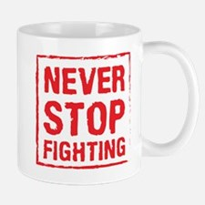 Never Stop Fighting (Red) Mugs