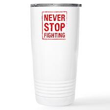 Never Stop Fighting (Re Travel Mug