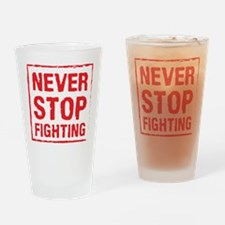 Never Stop Fighting (Red) Drinking Glass