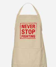 Never Stop Fighting (Red) Apron