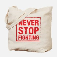 Never Stop Fighting (Red) Tote Bag