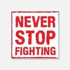 Never Stop Fighting (Red) Sticker