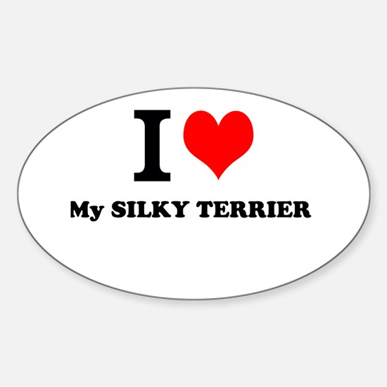I Love My SILKY TERRIER Decal