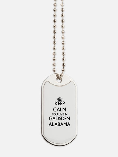Keep calm you live in Gadsden Alabama Dog Tags