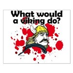 What Would a Viking Do Small Poster