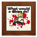 What Would a Viking Do Framed Tile
