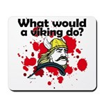 What Would a Viking Do Mousepad