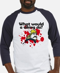 What Would a Viking Do Baseball Jersey