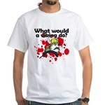 What Would a Viking Do White T-Shirt
