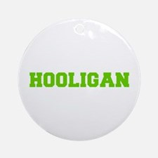 Hooligan-Fre l green Ornament (Round)