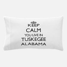 Keep calm you live in Tuskegee Alabama Pillow Case