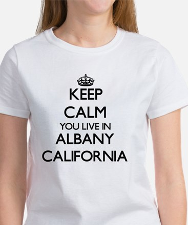Keep calm you live in Albany California T-Shirt