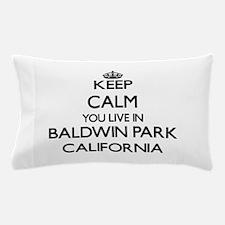Keep calm you live in Baldwin Park Cal Pillow Case