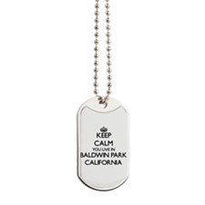 Keep calm you live in Baldwin Park Califo Dog Tags