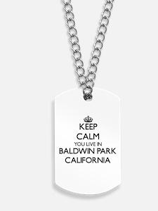 Keep calm you live in Baldwin Park Califo Dog Tags