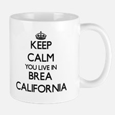 Keep calm you live in Brea California Mugs