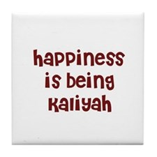 happiness is being Kaliyah Tile Coaster