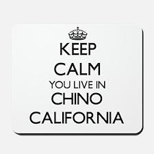 Keep calm you live in Chino California Mousepad