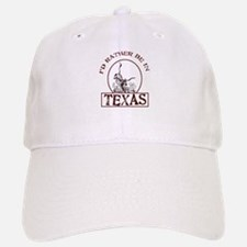 Rather be in Texas Baseball Baseball Cap