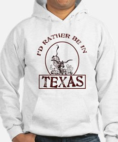 Rather be in Texas Hoodie