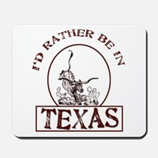Rather be in Texas Mousepad