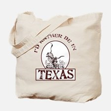 Rather be in Texas Tote Bag