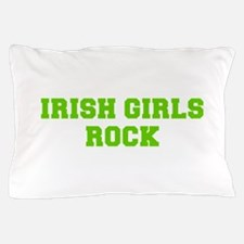 Irish Girls Rock-Fre l green 400 Pillow Case