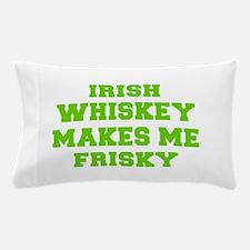 Irish Whiskey makes me frisky-Fre l green 400 Pill