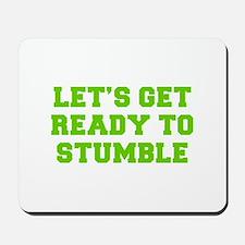 Let s get ready to stumble-Fre l green 450 Mousepa