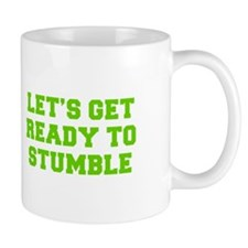 Let s get ready to stumble-Fre l green 450 Mugs