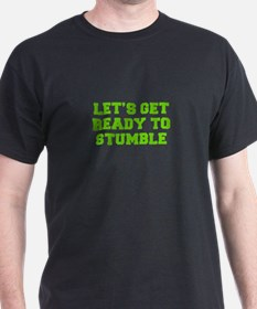 Let s get ready to stumble-Fre l green 450 T-Shirt