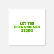 Let the Shenanigans begin-Fre l green Sticker