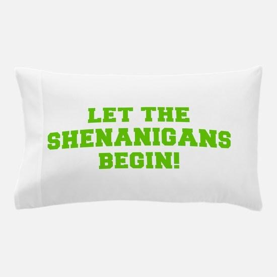 Let the Shenanigans begin-Fre l green Pillow Case