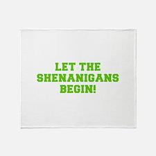 Let the Shenanigans begin-Fre l green Throw Blanke