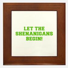 Let the Shenanigans begin-Fre l green Framed Tile