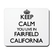 Keep calm you live in Fairfield Californ Mousepad