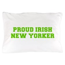 Proud Irish New Yorker-Fre l green 400 Pillow Case
