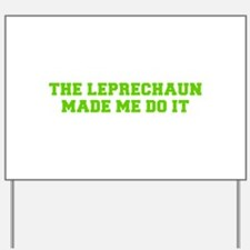 The leprechaun made me do it-Fre l green Yard Sign