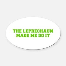 The leprechaun made me do it-Fre l green Oval Car