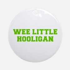 Wee little hooligan-Fre l green Ornament (Round)
