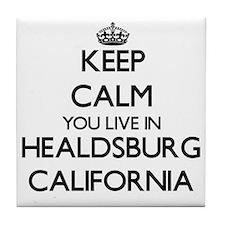 Keep calm you live in Healdsburg Cali Tile Coaster