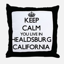 Keep calm you live in Healdsburg Cali Throw Pillow