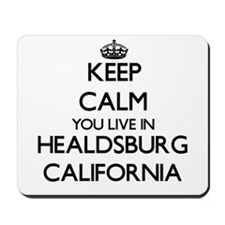Keep calm you live in Healdsburg Califor Mousepad