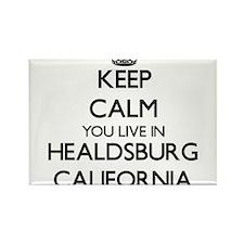 Keep calm you live in Healdsburg Californi Magnets