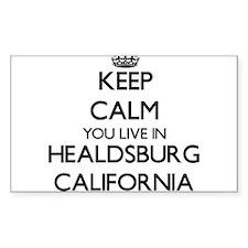 Keep calm you live in Healdsburg Californi Decal