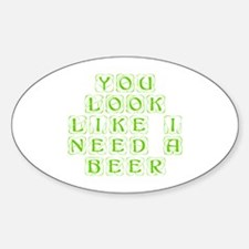 You look like I need a beer-Kon l green Decal