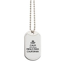 Keep calm you live in Menlo Park Californ Dog Tags