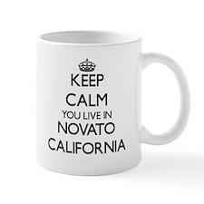 Keep calm you live in Novato California Mugs